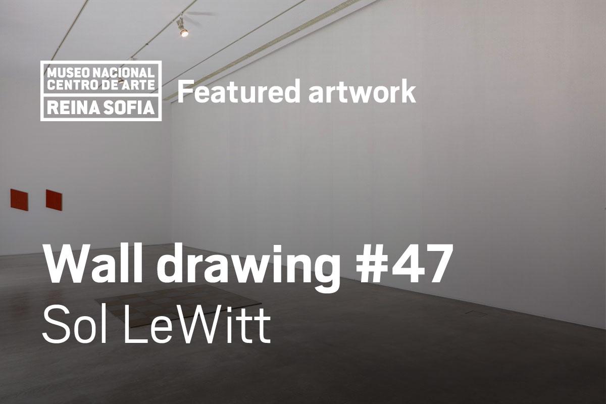 Sol lewitt wall drawing 47 museo nacional centro de for Sol lewitt art minimal