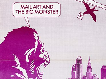 Mail Art and the Big Monster (detail), 1977