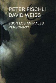 Peter Fischli David Weiss. ¿Son los animales personas?