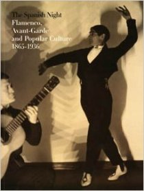 The Spanish Night: Flamenco, Avant-garde and Popular Culture 1865-1936