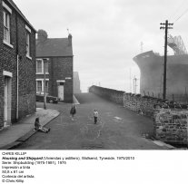 Chris Killip, Housing and Shipyard (Viviendas y astillero), Wallsend, Tyneside, 1975-2010