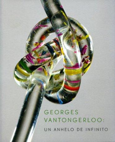 Georges Vantongerloo. Un anhelo de infinito