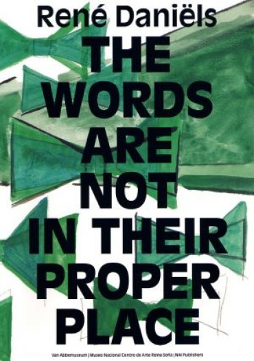 René Daniëls. The Words are Not in Their Proper Place