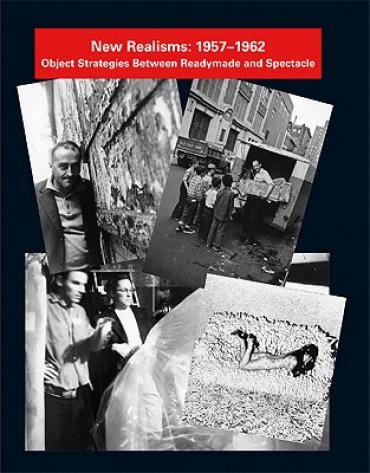 New Realisms:1957-1962. Object strategies between readymade and spectacle