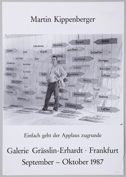 Martin Kippenberger. Einfach geht der Applaus zugrunde. Galerie Grässlin-Erhardt, Frankfurt. September-Oktober 1987 (Martin Kippenberger. The Applause Simply Dies. Grässlin-Erhardt Gallery, Frankfurt. September-October 1987 )