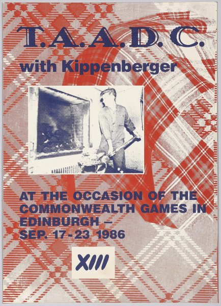 T.A.A.D.C. with Kippenberger. At The Occasion of the Commonwealth Games in Edinburgh. Sep. 17-23 1986 (T.A.A.D.C. con Kippenberger. Con ocasión de los Juegos de la Commonwealth en Edimburgo. 17-23 septiembre 1986)