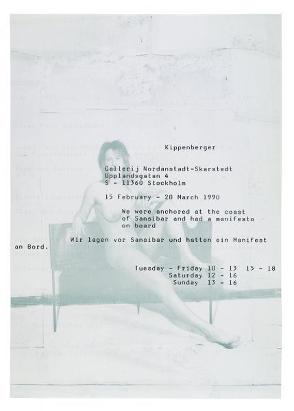 Kippenberger. We were anchored at the coast of Sansibar and had a manifesto on board. Gallerij Nordanstadt-Skarstedt. 15 February-20 March 1990