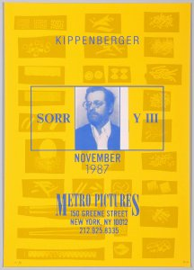 Kippenberger. Sorry III. November 1987. Metro Pictures, New York