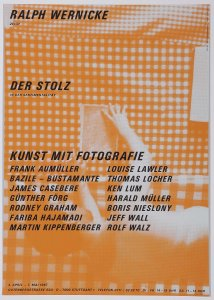 Der Stolz in der Sentimentalität. Kunst mit Fotografie. Galerie Ralph Wernicke. 4. April- 7. Mai 1987, Stuttgart (Pride in Sentimentality. Art with Photography. 4 April- 7 May 1987, Stuttgart )