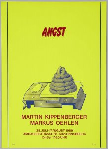 Angst. Martin Kippenberger, Albert Oehlen. 28. Juli-17. August 1989. Innsbruck (Anxiety. Martin Kippenberger, Albert Oehlen. 28 July-17 August 1989. Innsbruck)